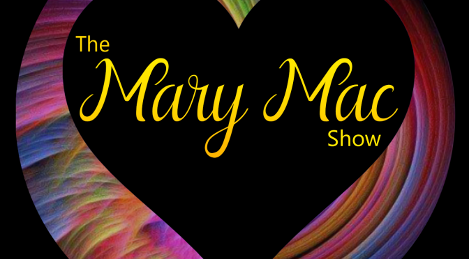 Announcing The Mary Mac Show | Understanding Your Grieving Heart After a Loved One's Death